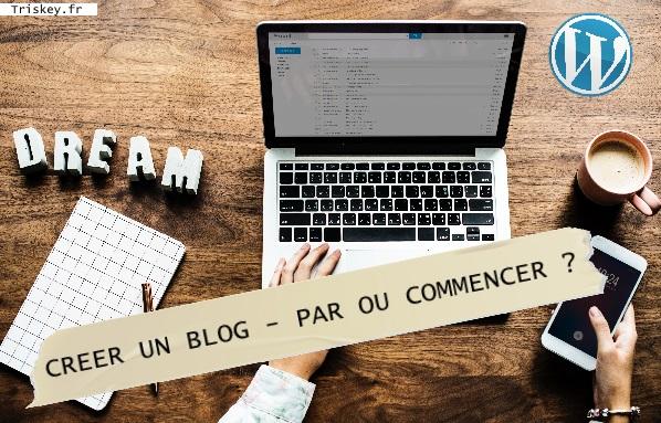 Créer un blog WordPress : par où commencer ?