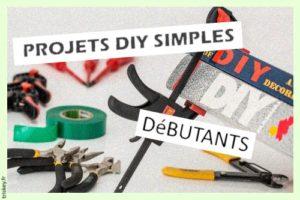 Projets DIY simples pour débutants