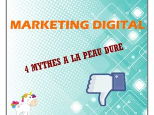 4 mythes du marketing digital