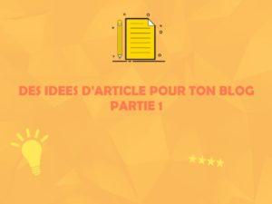 Comment trouver des idées d'article de blog ? [1/2]