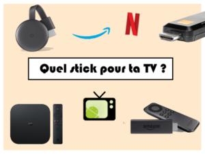 Quel stick pour ta TV ?