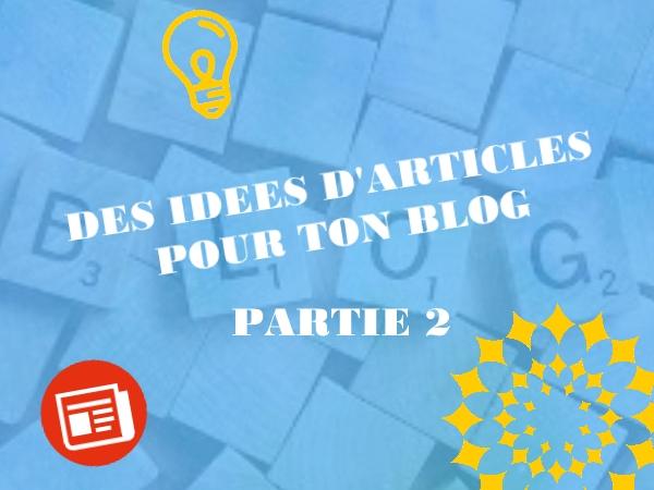 Comment trouver des idées d'article de blog ? [2/2]