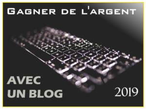 Un blog pour gagner de l'argent en 2019
