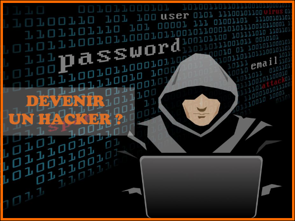 Comment devenir un hacker informatique ?