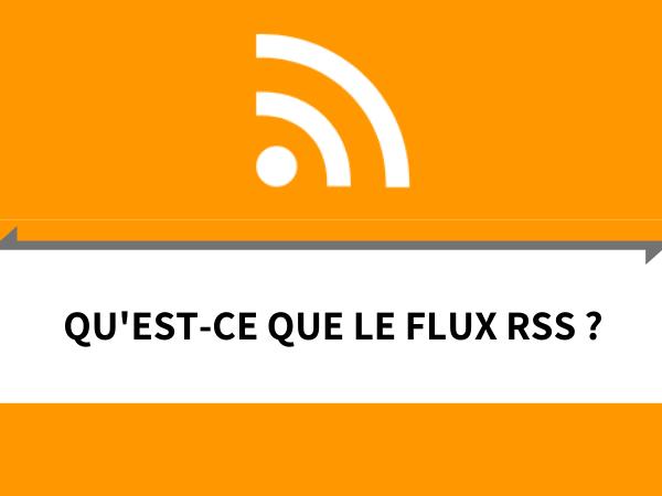 Qu'est-ce qu'un flux RSS